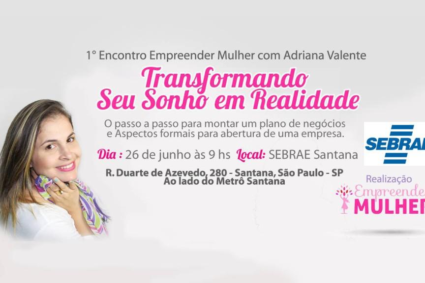 Adriana Valente Empreender Mulher